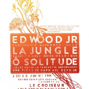 Ed Wood JR + La Jungle + Ô solitude