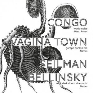 SEILMAN BELLINSKY + CONGO + VAGINA TOWN