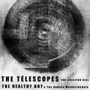 THE TELESCOPES + THE HEALTHY BOY & The Badass Motherfucker + DEAD HORSE ONE